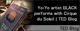 Yo-yo artist BLACK performs with Cirque du Soleil | TED Blog
